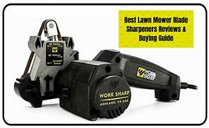 7 Best Lawn Mower Blade Sharpeners Reviews  U0026 Buying Guide