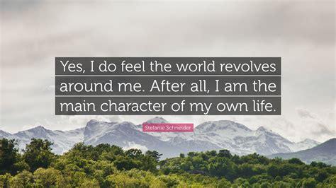 stefanie schneider quote    feel  world