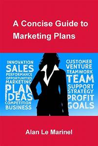 A Concise Guide To Marketing Plans By Alan Le Marinel - Book
