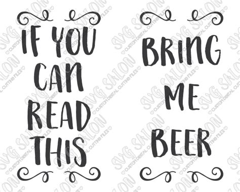 A zip file containing i hope you brought beer file in the following formats: If You Can Read This Bring Me Beer Cut File Set in SVG ...