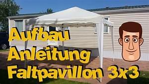 Aufbauanleitung Pavillon 3x3 : faltpavillon 3x3 aufbauanleitung youtube ~ Frokenaadalensverden.com Haus und Dekorationen