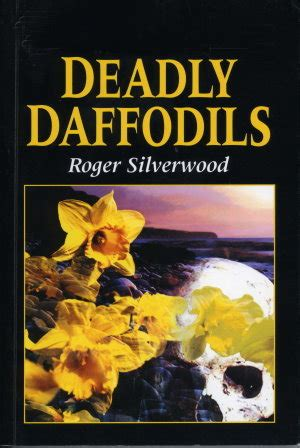 deadly daffodils  roger silverwood