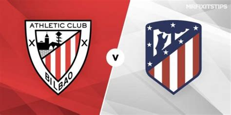 Athletic Bilbao vs Atletico Madrid Betting Tips and ...