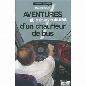 Prix D Un Bus : aventures et m saventures d 39 un chauffeur de bus broch marcel brocq achat livre prix ~ Medecine-chirurgie-esthetiques.com Avis de Voitures