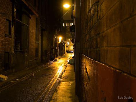 gloomy dark alleyway  night  rob davies redbubble