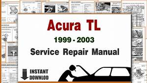 Acura Tl Service Repair Manual 1999 2000 2001 2002 2003