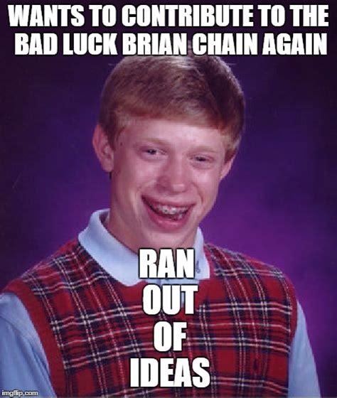 Bad Luck Brian Meme Generator - bad luck brian meme imgflip