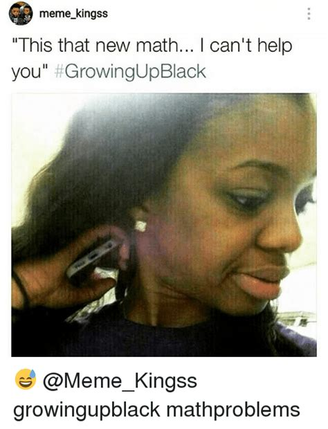 Growing Up Black Memes - meme kingss this that new math can t help you growing upblack growingupblack mathproblems