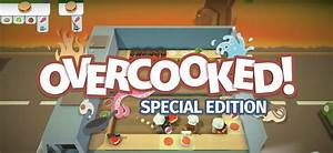 Overcooked Special Edition Coming To Nintendo Switch