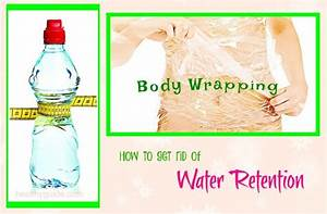 36 Tips How To Get Rid Of Water Retention In Face And Abdomen