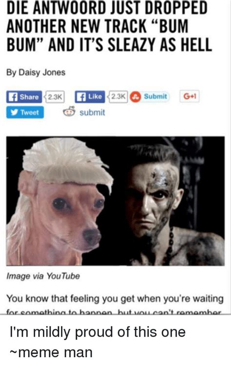 Die Antwoord Meme - die antwoord just dropped another new track bum bum and it s sleazy as hell by daisy jones share