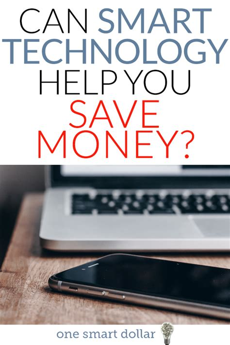 can smart tech help save you money one smart dollar