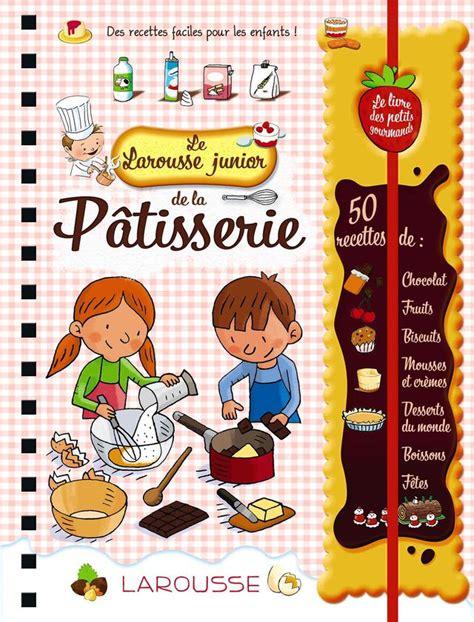 nos livres de cuisine pour enfant pr 233 f 233 r 233 s l express styles