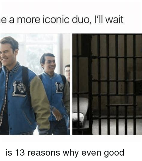 13 Reasons Why Memes - funny iconic memes of 2017 on sizzle for her