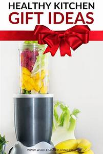 Guide To Healthy Holiday Gifts - Kitchen Edition