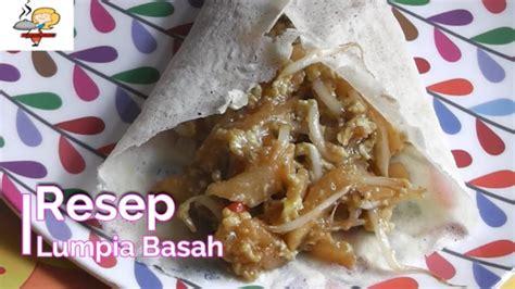 Resep sate ayam ala jepang yang simpel, dagingnya empuk dan mengilap. Resep Lumpia Basah Bandung Spesial Enak Untuk Jualan - YouTube