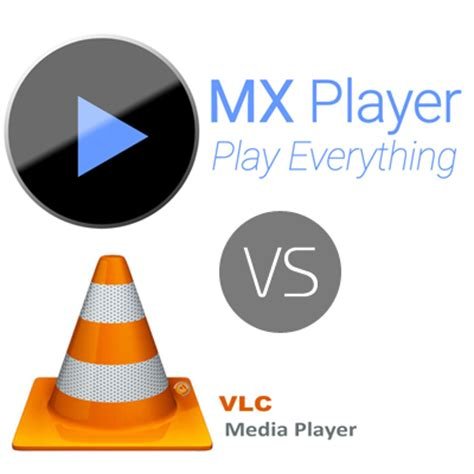 mx player for android mx player vs vlc player for android ios and windows the rem