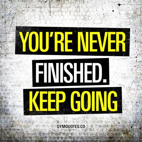 youre  finished   gym motivation