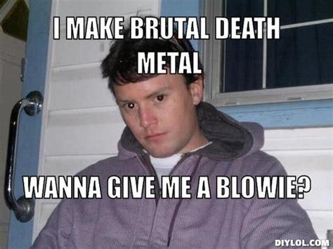 Death Metal Memes - brutal death metal memes image memes at relatably com