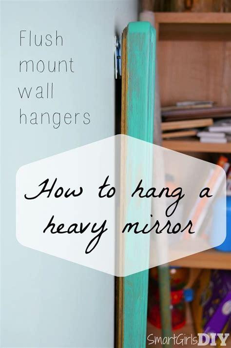 hang  heavy mirror  flush mount wall hangers