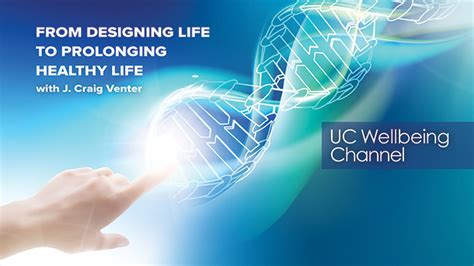 From Designing Life To Prolonging Healthy Life -- J