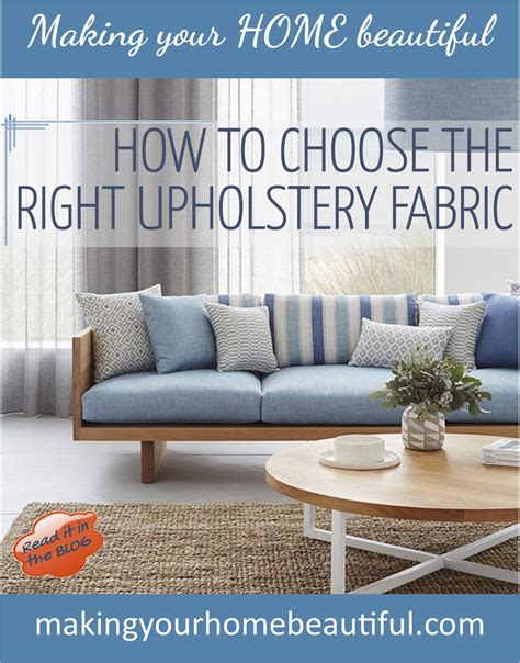 how to choose sofa material how to choose the right upholstery fabric making your