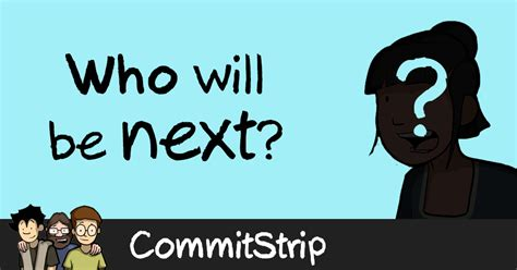 Who will be next? | CommitStrip