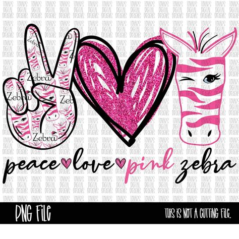 Funlurn svg owns the copyright to this design.by purchasing you are agreeing to the following terms and use: Peace love Pink Zebra PNG FILE Includes glitter and no ...