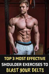 Here Top 3 Most Effective Shoulder Exercises To Blast Your Delts    Fitness  Bodybuilding  Gym