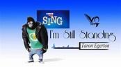 I'm Still Standing (x_0)Taron Egerton - YouTube