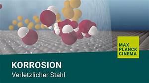 Korrosion Von Eisen : korrosion verletzlicher stahl youtube ~ A.2002-acura-tl-radio.info Haus und Dekorationen