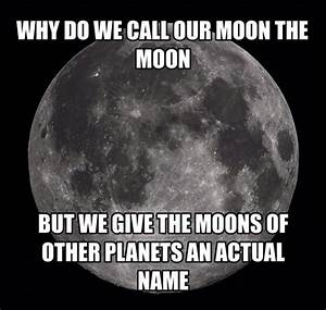 We Should Make A Name For Our Moon - The Meta Picture