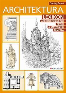 Architektura lexikon architektonických prvků a stavebního řemesla