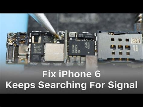 iphone 6 keeps searching for signal logic board repair
