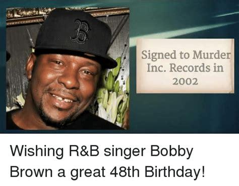 Bobby B Memes - 25 best memes about bobby brown bobby brown memes