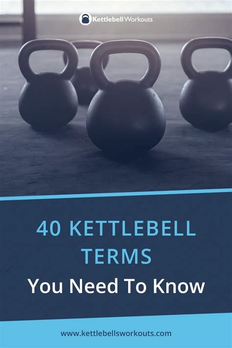 terms kettlebell know need training kettlebellsworkouts improve workout weird wonderful lots there