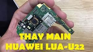 Thay  U0110 U1ed5i Main Huawei Y3ii Lua U22 Hc L U1ea5y Ngay Ch U00ednh H U00e3ng