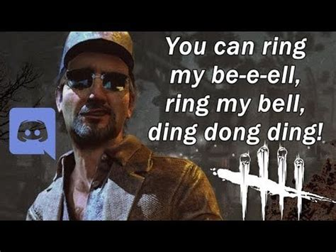 my ell möbel dead by daylight you can ring my be e ell ring my bell