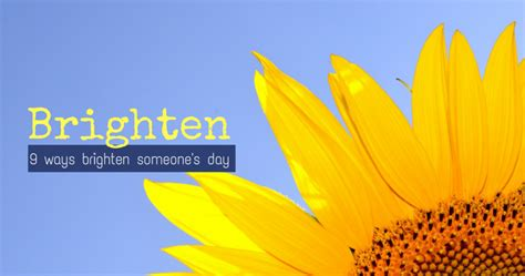 9 Easy Ways To Brighten Someone's Day  Ineed A Playdate