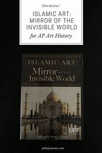 J, Is, For, Journey, Islamic, Art, Mirror, Of, The, Invisible
