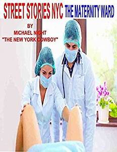 Street Stories NYC The Maternity Ward - Kindle edition by ...