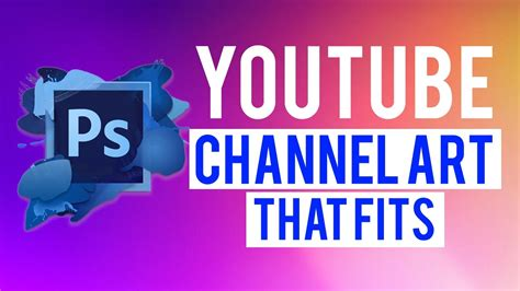 youtube channel art  photoshop  fits