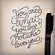 You are what you love, not who loves you. #quote #quoteoft… | Flickr