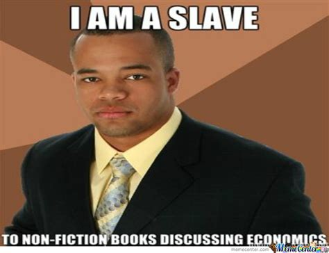 Slavery Memes - i m a slave too by thecriticwelch meme center