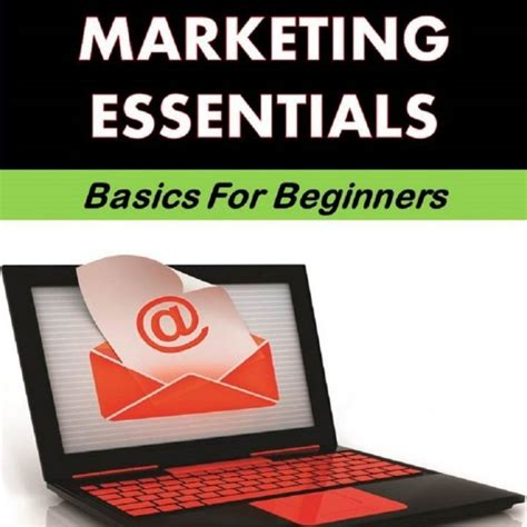 Marketing For Beginners by Email Marketing Essentials Basics For Beginners