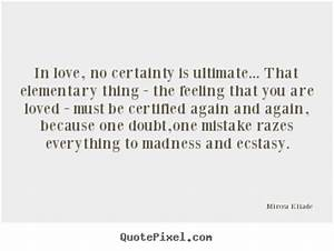 Mircea Eliade p... Certainty Love Quotes