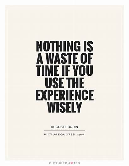 Quotes Thinking Experience Wisely Quote Waste Learned