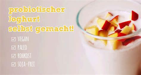 Probiotischer Joghurt Selber Machen by Macadamia Joghurt Selber Machen Probiotisch