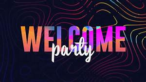 Welcome, Party