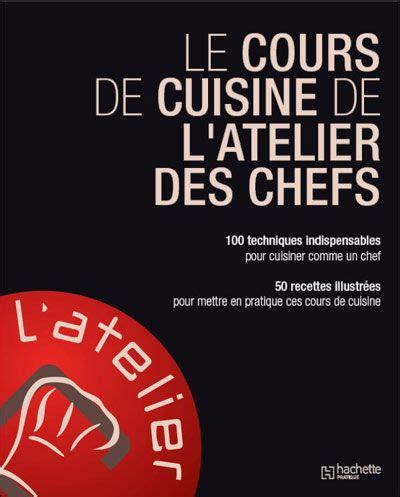 cours de cuisine atelier des chefs le cours de cuisine de l 39 atelier des chefs le signet